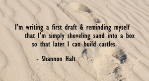 im-writing-a-first-draft-and-reminding-shannon-halt